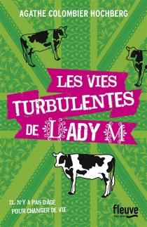 Les vies turbulentes de Lady M - AgatheColombier Hochberg