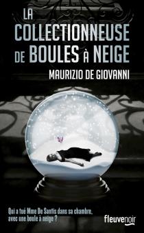 La collectionneuse de boules à neige - MaurizioDe Giovanni