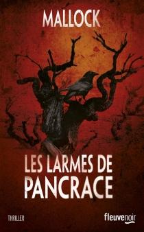 Les larmes de Pancrace : thriller littéraire - Mallock