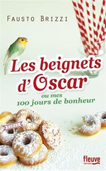 Les beignets d'Oscar ou Mes 100 jours de bonheur - FaustoBrizzi