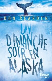Un dimanche soir en Alaska - DonRearden
