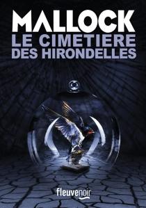Le cimetière des hirondelles : thriller littéraire - Mallock