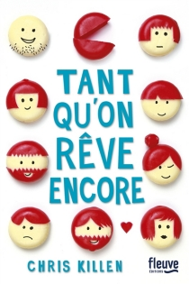 Tant qu'on rêve encore... - Chris Killen
