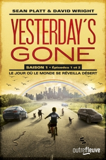 Yesterday's gone : saison 1 - Sean Platt