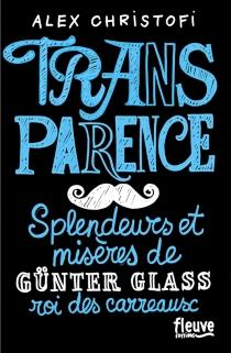 Transparence : splendeurs et misères de Günter Glass, roi des carreaux - AlexChristofi