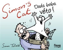 Simon's cat : dodo, bobo, véto ! - SimonTofield