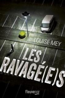 Les ravagé(e)s - LouiseMey