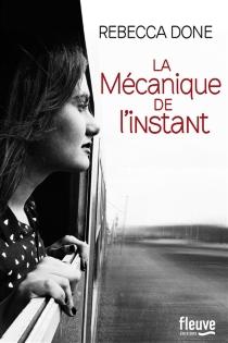 La mécanique de l'instant - RebeccaDone