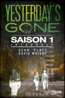 Yesterday's gone : intégrale saison 1 - SeanPlatt
