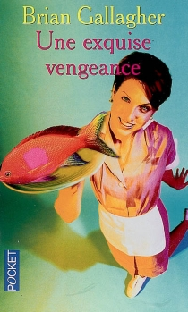 Une exquise vengeance - Brian Gallagher