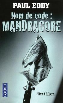 Nom de code : Mandragore - PaulEddy