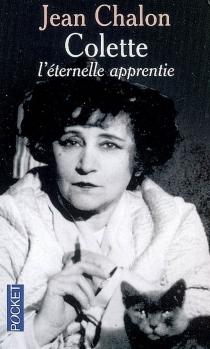 Colette : l'éternelle apprentie - JeanChalon