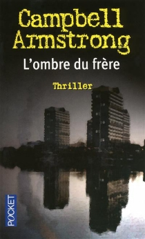 L'ombre du frère - Campbell Armstrong