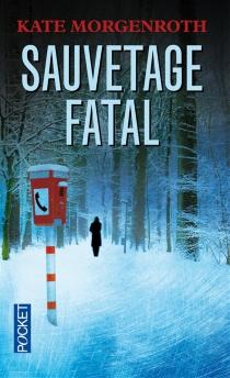 Sauvetage fatal - KateMorgenroth