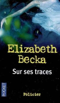 Sur ses traces - ElizabethBecka