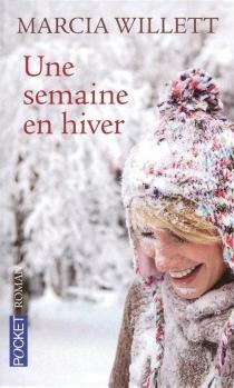 Une semaine en hiver - MarciaWillett