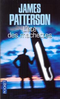 L'été des machettes - JamesPatterson