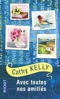 Avec toutes nos amitiés - CathyKelly