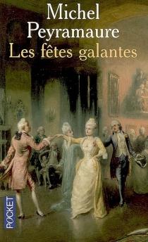 Les fêtes galantes - MichelPeyramaure