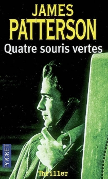 Quatre souris vertes - James Patterson