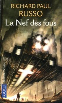 La nef des fous - Richard PaulRusso