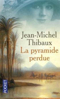 La pyramide perdue - Jean-MichelThibaux