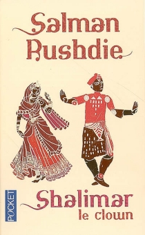 Shalimar le clown - Salman Rushdie