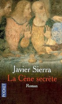 La Cène secrète - JavierSierra