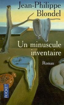 Un minuscule inventaire - Jean-PhilippeBlondel