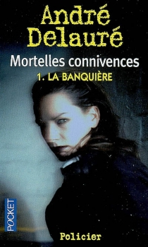 Mortelles connivences - André Delauré