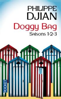 Doggy bag : saisons 1, 2 et 3 - PhilippeDjian