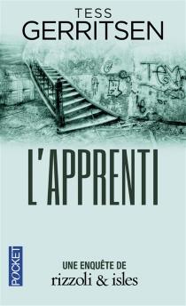 L'apprenti : une enquête de Rizzoli et Isles - TessGerritsen