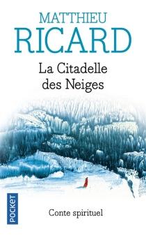 La citadelle des neiges : conte spirituel - MatthieuRicard