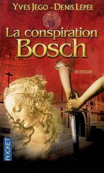 La conspiration Bosch - DenisLépée