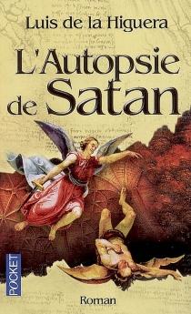 L'autopsie de Satan - Luis deLa Higuera