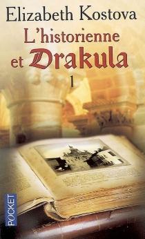 L'historienne et Drakula - ElizabethKostova