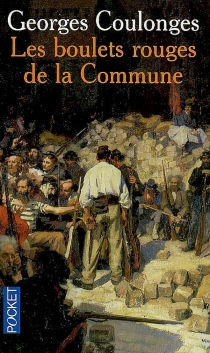Les boulets rouges de la Commune - Georges Coulonges