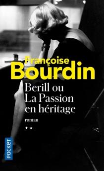 Berill ou La passion en héritage - FrançoiseBourdin