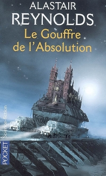 Le Gouffre de l'absolution - Alastair Reynolds