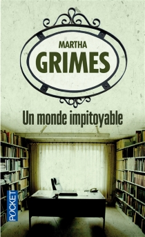 Un monde impitoyable - Martha Grimes