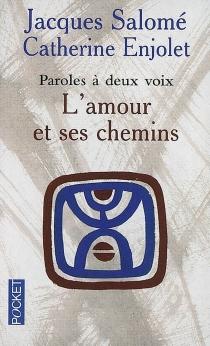 L'amour et ses chemins : paroles à deux voix - JacquesSalomé