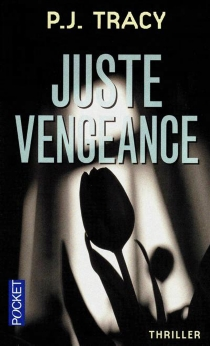 Juste vengeance - P. J.Tracy