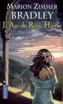 L'âge de Régis Hastur : la romance de Ténébreuse | Volume 2 - Marion ZimmerBradley