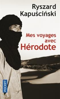 Mes voyages avec Hérodote - RyszardKapuscinski