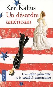Un désordre américain - KenKalfus