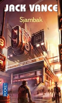 Sjambak : et autres récits - JackVance