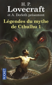 Légendes du mythe de Cthulhu - August William Derleth