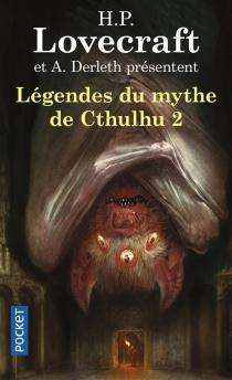 Légendes du mythe de Cthulhu - August WilliamDerleth