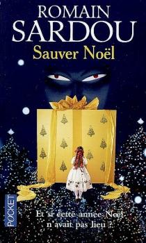 Sauver Noël - RomainSardou