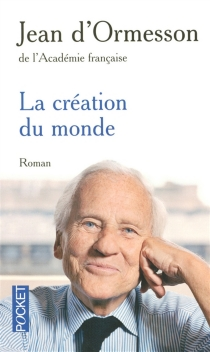 La création du monde - Jean d'Ormesson